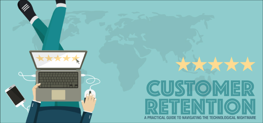 CUSTOMER RETENTION: A PRACTICAL GUIDE