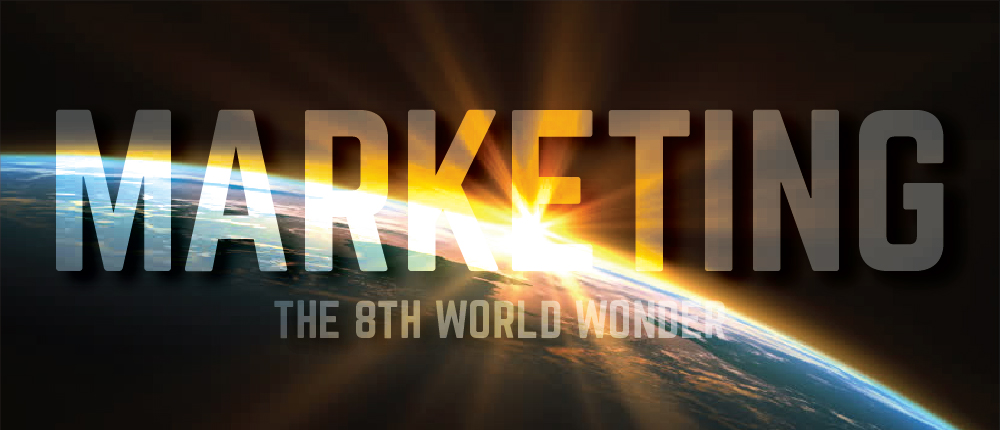 Marketing – The 8th World Wonder